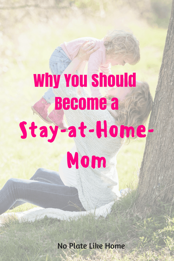 Why You Should Become a Stay-at-Home Mom