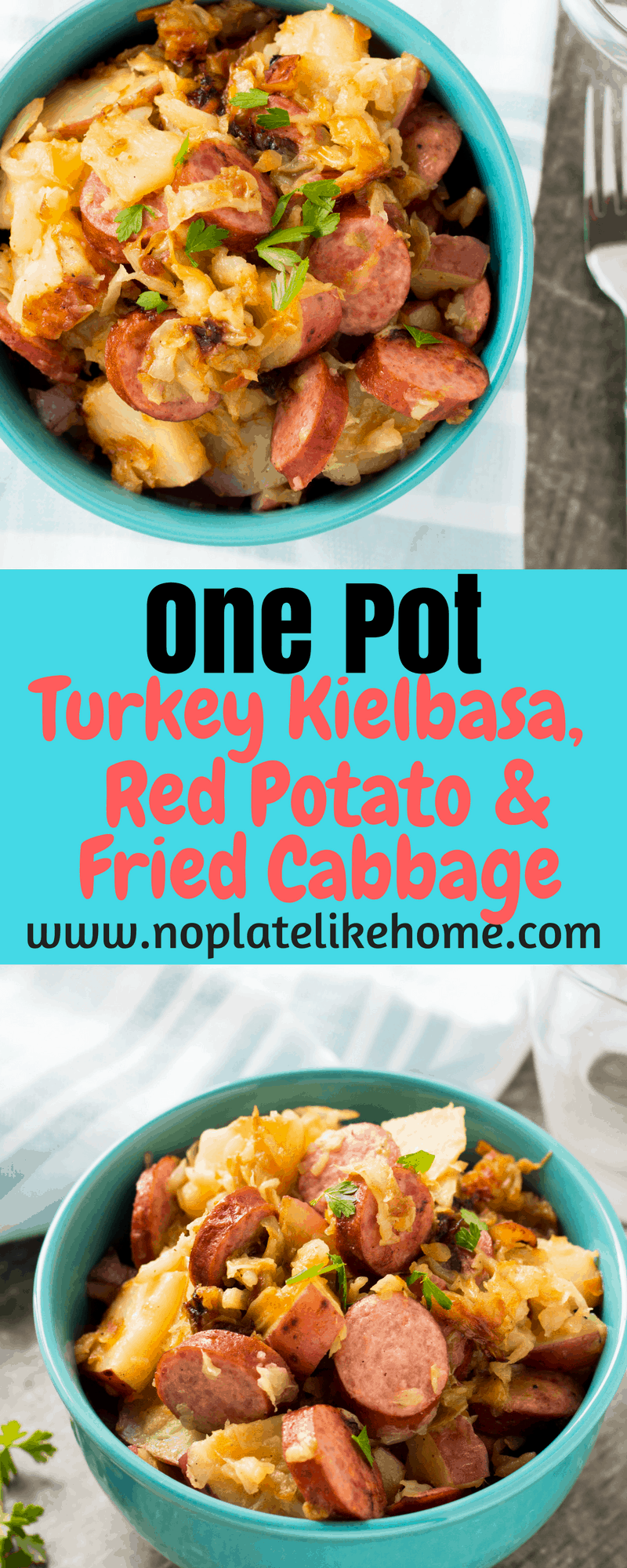 One Pot Turkey Kielbasa, Red Potato and Fried Cabbage
