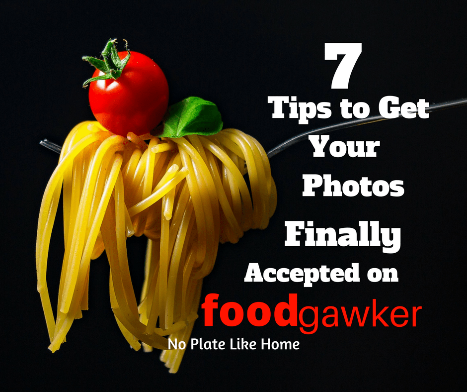 7 Tips to Get Your Photos Finally Accepted on Foodgawker
