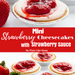Mini Strawberry Cheesecakes with Strawberry Sauce