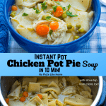 Instant Pot Chicken Pot Pie Soup in 10 Min!