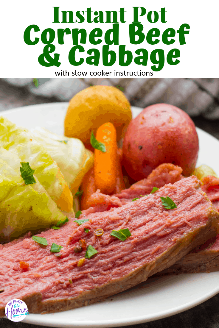 Slow cooker instructions too! You don't have to be Irish to LOVE this Instant Pot Corned Beef & Cabbage It comes out tender and full of flavor in 1 1/2 hrs!
