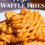 Frozen Waffle Fries in air fryer
