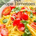 Spaghetti with Grape Tomatoes
